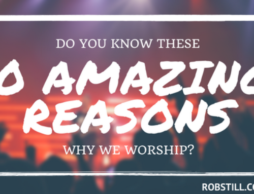 Do You Know These 10 Amazing Reasons Why We Worship ?