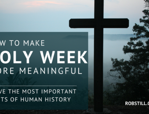 How to Make Holy Week More Meaningful