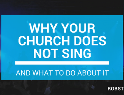 Why Your Church Does Not Sing