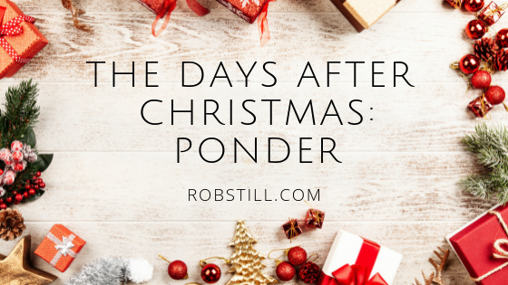 The Days After Christmas: Ponder