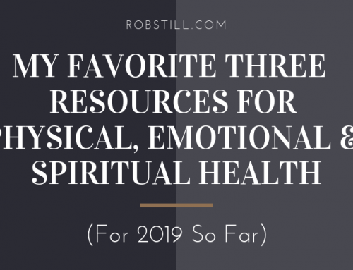 My Favorite Three Resources For Physical, Emotional and Spiritual Health